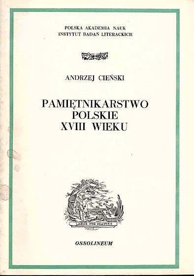 Cieński Andrzej - Pamiętnikarstwo polskie XVIII wieku