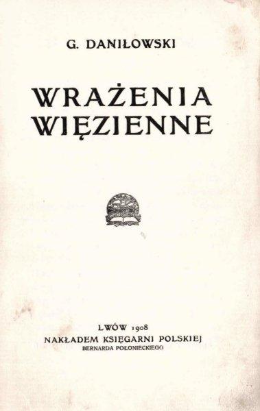 Daniłowski G. - Wrażenia więzienne.