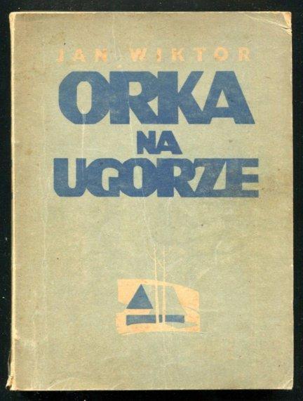 Wiktor Jan - Orka na ugorze. Powieść. [dedykacja autora]