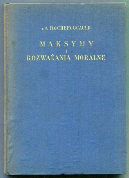 La Rochefoucauld Francois de- Maksymy i rozważania moralne. Wyd. nowe