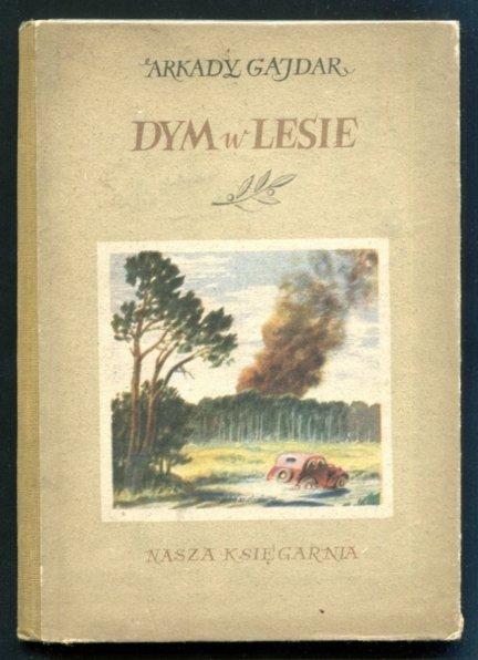 Gajdar Arkady - Dym w lesie [Il. K.M. Sopoćko]