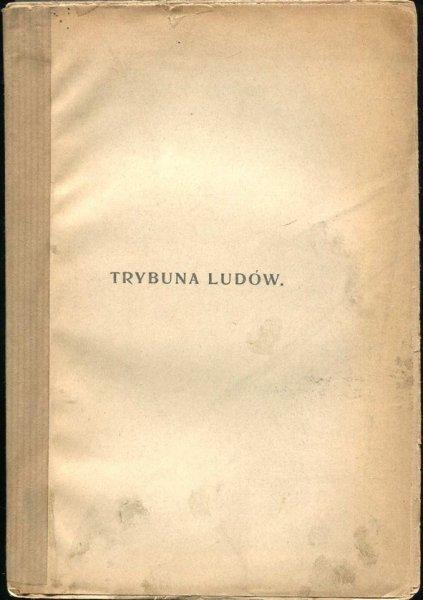 Mickiewicz Adam - Trybuna ludów. Wydał i przedmową zaopatrzył Władysław Mickiewicz. Przełożył z francuskiego Antoni Krasnowolski