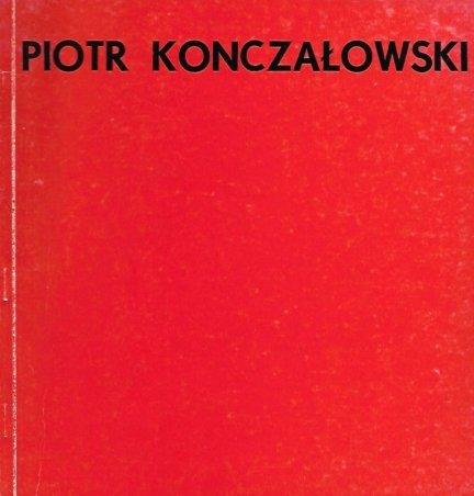 [katalog]. Muzeum Narodowe w Warszawie, Towarzystwo Przyjaciół Sztuk Pięknych w Krakowie. Piotr Konczałowski. Obrazy olejne, akwarele, rysunki 1876-1956, XI 1978 - I 1979