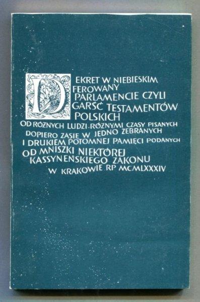 Borkowska Małgorzata - Dekret w niebieskim ferowany parlamencie. Wybór testamentów z XVII-XVIII wieku