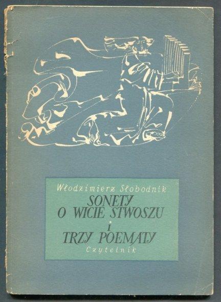 Słobodnik Włodzimierz - Sonety o Wicie Stwoszu i Trzy poematy.