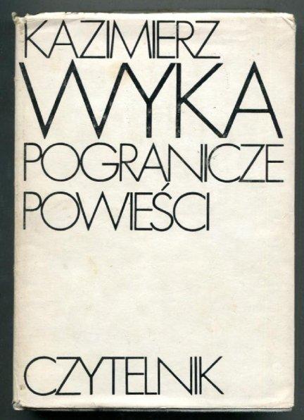 Wyka Kazimierz - Pogranicze powieści