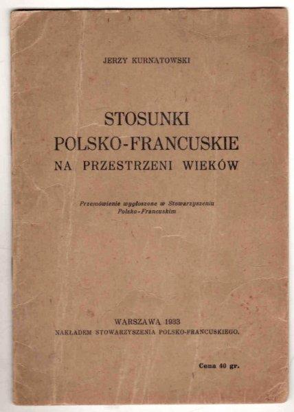 Kurnatowski J. Stosunki polsko-francuskie na przestrzeni wieków. Przemówienie wygłoszone w Stowarzyszeniu Polsko-Francuskim