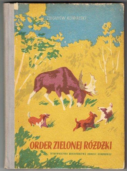 Kowalski Zbigniew - Order zielonej różdżki. Okładkę projektował Józef Korolkiewicz.