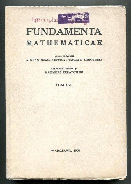 Fundamenta Mathematicae. Redaktorowie: Stefan Mazurkiewicz i Wacław Sierpiński. T.15 [1961]