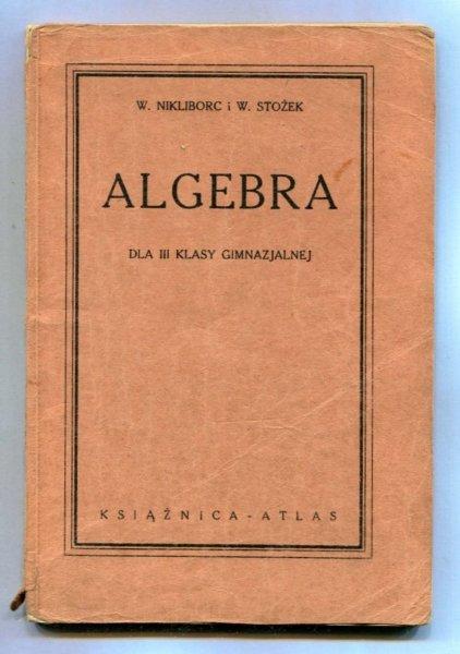 Nikliborc W[ładysław], Stożek W[łodzimierz] - Algebra dla III klasy gimnazjalnej