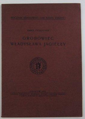 Estreicher Karol - Grobowiec Władysława Jagiełły.