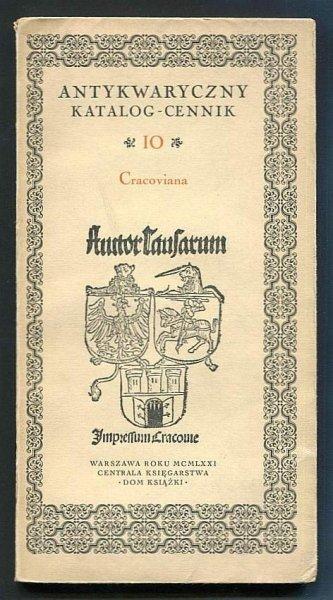 Antykwaryczny katalog-cennik. [Nr] 10: Cracoviana.