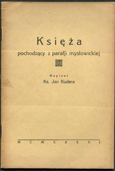 Kudera Jan - Księża pochodzący z parafji mysłowickiej.