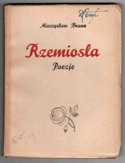 Braun Mieczysław - Rzemiosła. Poezje