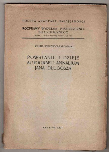Semkowicz-Zarembina Wanda - Powstanie i dzieje autografu Annalium Jana Długosza