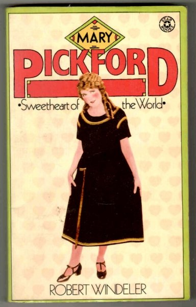 Windeler Robert - Mary Pickford. Sweetheart of the World