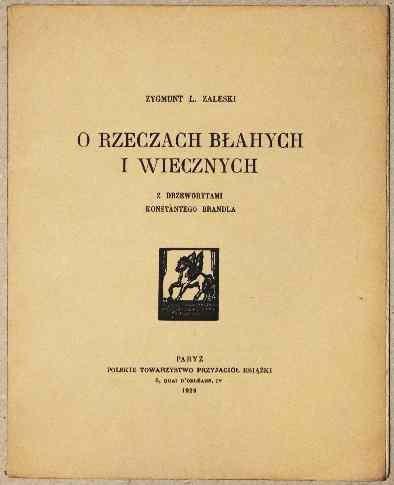 ZALESKI Zygmunt L. — O rzeczach błahych i wiecznych. Z drzeworytami Konstantego Brandla.