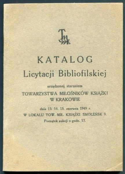 TMK w Krakowie. Katalog licytacji bibliofilskiej 13-15 VI 1949