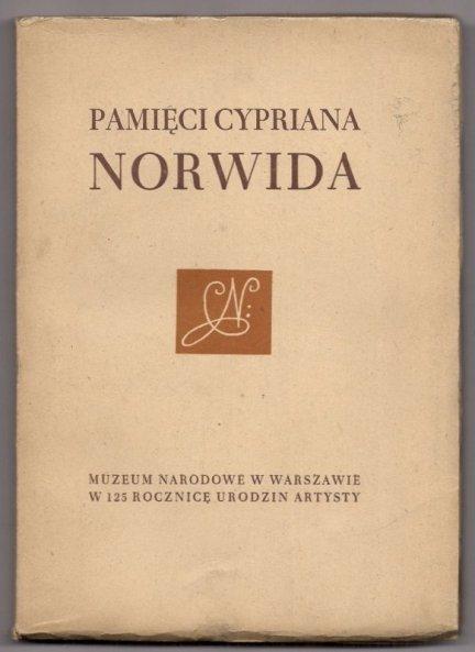 Pamięci Cypriana Norwida + Muzeum Wielkopolskie w Poznaniu. Cyprian Norwid 1821-1883. W 125 rocznicę urodzin. Wystawa objazdowa Muzeum Narodowego w Warszawie. 9 czerwca - 6 lipca 1947