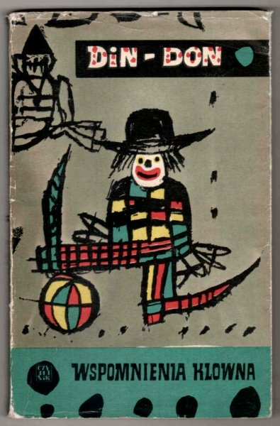 Din-Don (Edward Manc) - Wspomnienia klowna. Spisał Zbigniew Adrjański. [Obwolutę proj. Marian Stachurski)