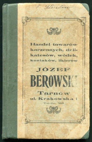 [Notes firmowy] Handel towarów korzennych, delikatesów, wódek. Józef Berowski, Tarnów
