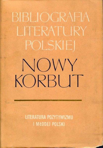 Nowy Korbut. T. 15: Literatura pozytywizmu i Młodej Polski. Hasła osobowe M-Ś.