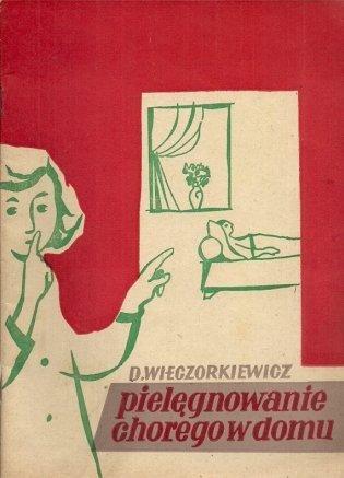 Wieczorkiewicz Danuta - Pielęgnowanie w domu. Wydanie II.