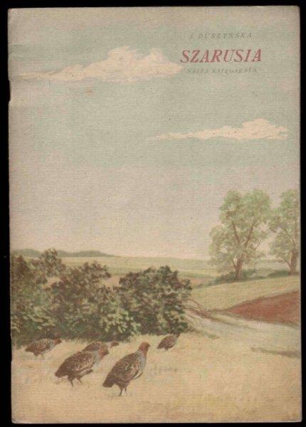 Duszyńska Julia - Szarusia. [Ilustrował Stanisław Rozwadowski].