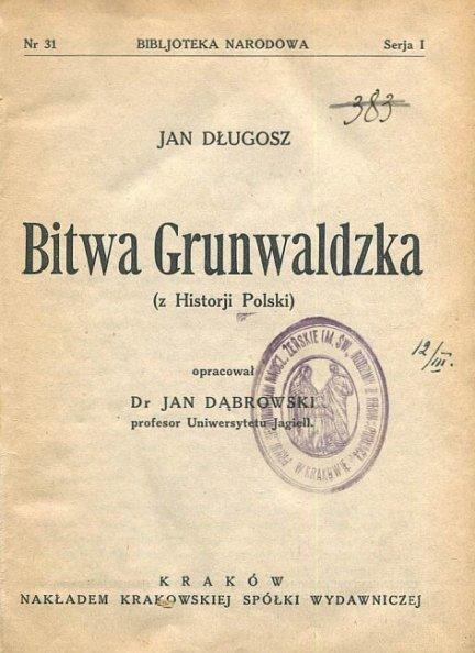 DŁUGOSZ Jan - Bitwa grunwaldzka (z historii Polski).