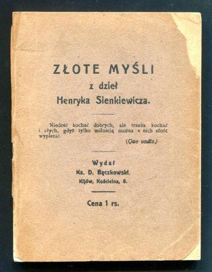 Złote myśli z dzieł Henryka Sienkiewicza. Wydał D.Bączkowski