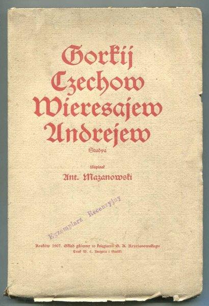 Mazanowski Antoni - Gorkij, Czechow, Wieresajew, Andrejew. Studya.