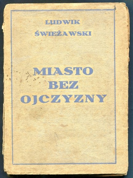 Świeżawski Ludwik - Miasto bez ojczyzny.