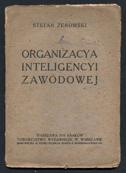 Żeromski Stefan - Organizacya inteligencyi zawodowej.