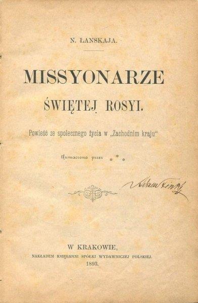 [Akovleva Nadezda Vladimirovna] N.Łanskaja [pseud] - Missyonarze świętej Rosyi. Powieść ze społecznego życia w Zachodnim kraju .