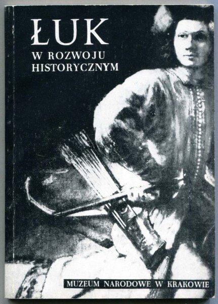 Werner Jerzy - Łuk w rozwoju historycznym. Katalog wystawy