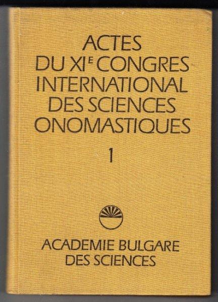Actes du XI-e Congres International des Sciences Onomastiques.