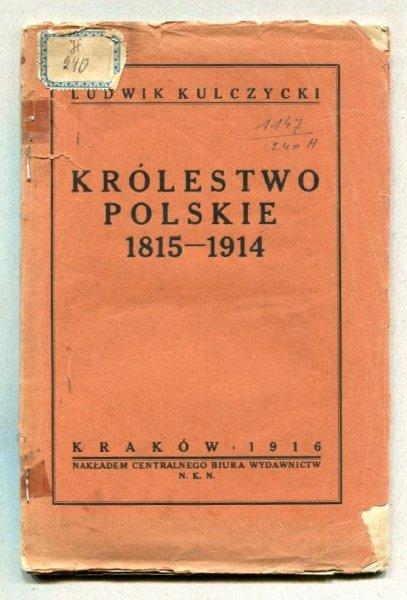 Kulczycki Ludwik - Królestwo Polskie 1815-1914