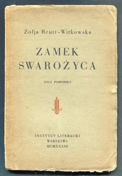 Reutt-Witkowska  Zofja - Zamek Swarożyca. Saga pomorska.