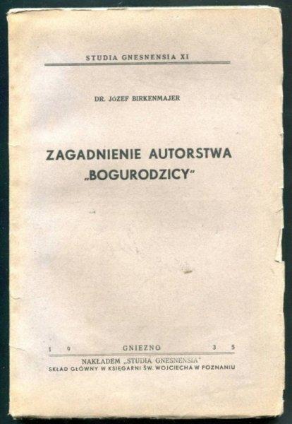 Birkenmajer Józef - Zagadnienie autorstwa Bogurodzicy.