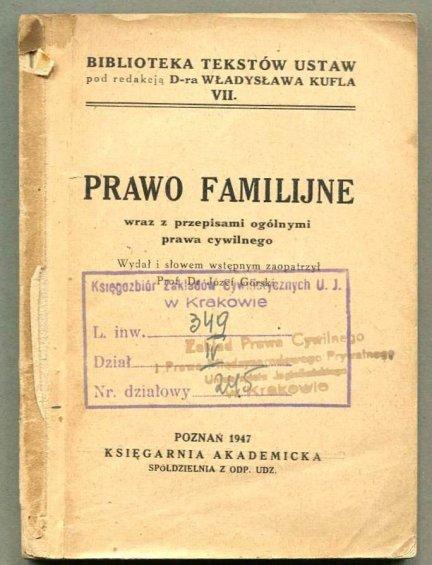 Górski Józef - Prawo familijne wraz z przepisami ogólnymi prawa cywilnego. Wydał i słowem wstępnym zaopatrzył...