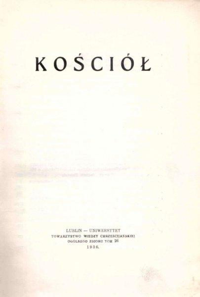 Kościół. + Życzyński H. - A.Mickiewicz + Pastuszka J. - Filozofja współczesna, t.2.