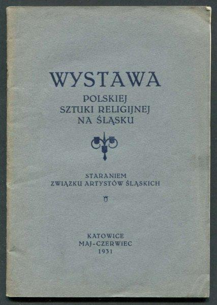 Związek Artystów Plastyków na Śląsku. Katalog tymczasowy. W przygotowaniu ilustrowany katalog z pracami z dziedziny sztuki religijnej.