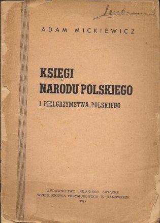 Mickiewicz Adam - Księgi Narodu Polskiego i Pielgrzymstwa Polskiego.
