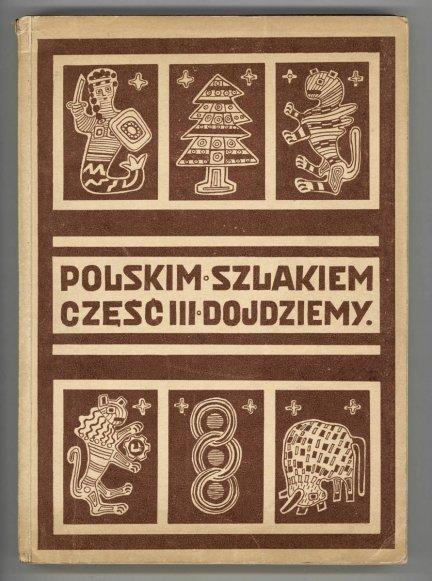 Pilatowa Janina - Polskim szlakiem na ojczystej ziemi. Cz.3: Dojdziemy