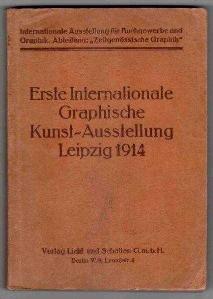 Erste Internationale Graphische Kunst-Aussstellung. Leipzig 1914