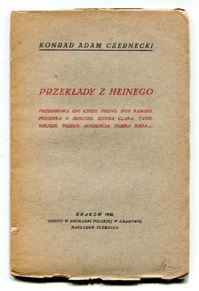 Czernecki Konrad Adam - Przekłady z Heinego. Przedmowa (Do Księgi pieśni), Don Ramiro, Piosenka o skrusze, Donna Clara, Tannhauser, Piekło, Audjencja, Dobra rada.