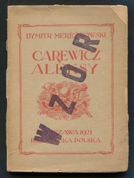 Mereżkowski Dymitr - Carewicz Aleksy. Tragedja w 5 aktach.