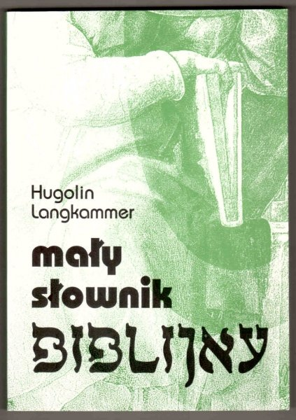 Langkammer Hugolin - Mały słownik biblijny.