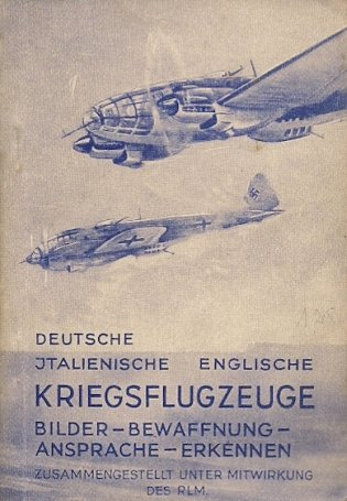 Deutsche, italienische und englische Kriegsflugzeuge. Bewaffnung, Erkennen, Ansprache usw. Stand Sommer 1941.