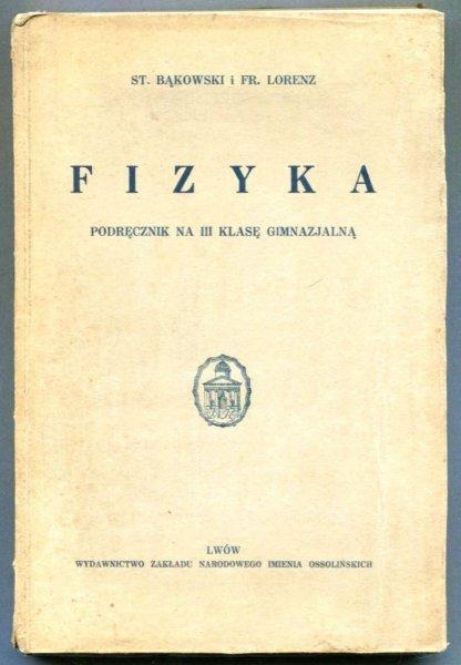 Bąkowski St., Lorenz Fr. - Fizyka. Podręcznik na III klasę gomnazjalną